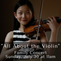 """All About the Violin"" Family Concert Saturday, July 30 at 11am"